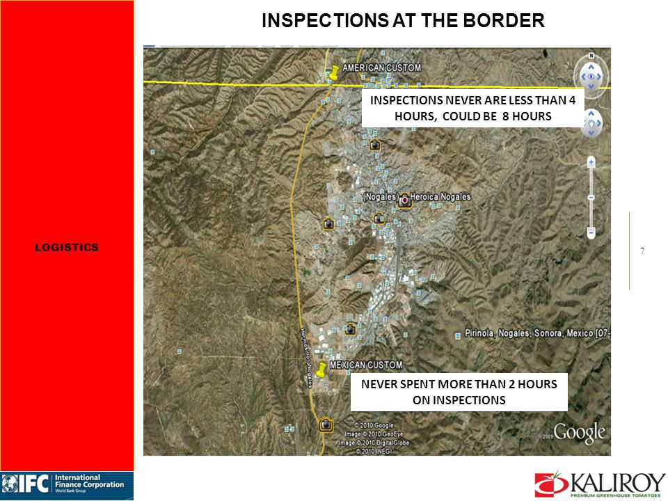 7 NEVER SPENT MORE THAN 2 HOURS ON INSPECTIONS INSPECTIONS NEVER ARE LESS THAN 4 HOURS, COULD BE 8 HOURS LOGISTICS INSPECTIONS AT THE BORDER