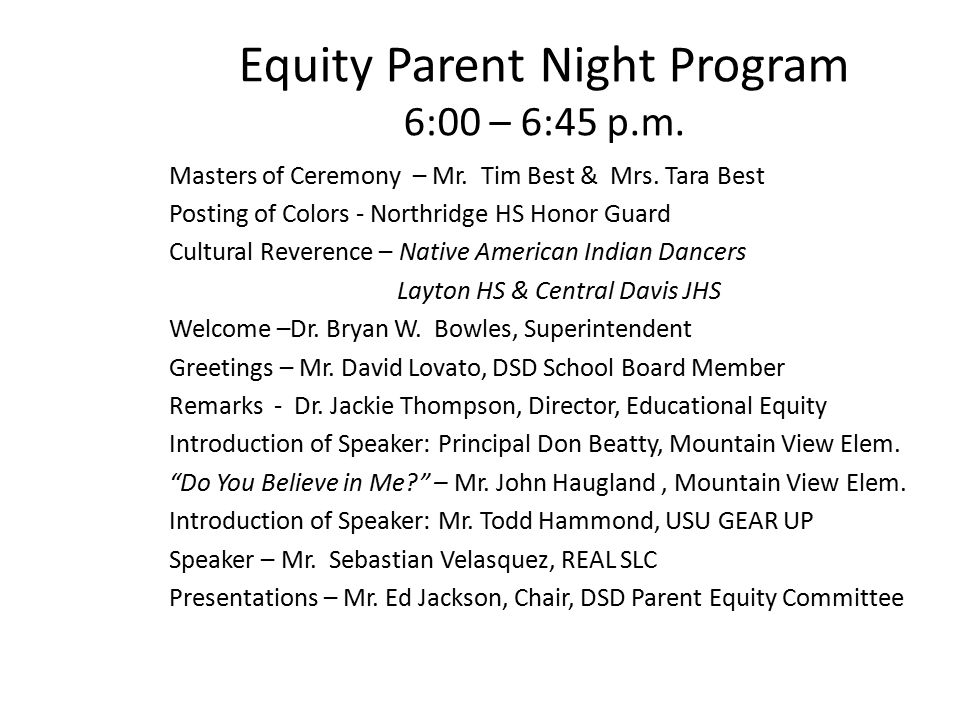 Equity Parent Night Program 6:00 – 6:45 p.m. Masters of Ceremony – Mr.