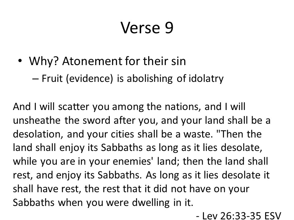Verses 10&11 Picture of total ruin – Fulfilled in 587BC – Remember the song of the vine Picture of cleansing – John 15:6 - Vine = Christ – Purpose = ?.