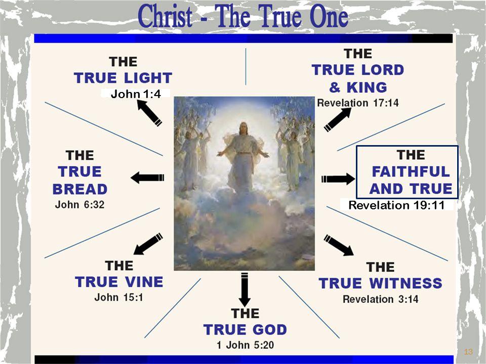John 1:4 Revelation 19:11 13
