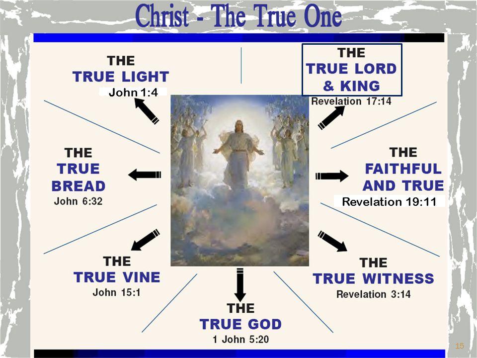 John 1:4 Revelation 19:11 15