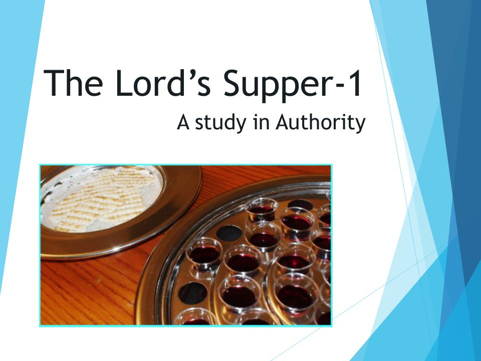 The Lord's Supper-1 A study in Authority