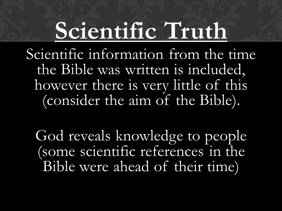 Historical Truth there is historical truth in the Bible (i.e.