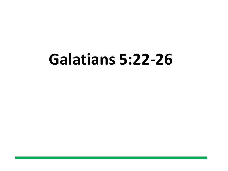 Galatians 5:22-26