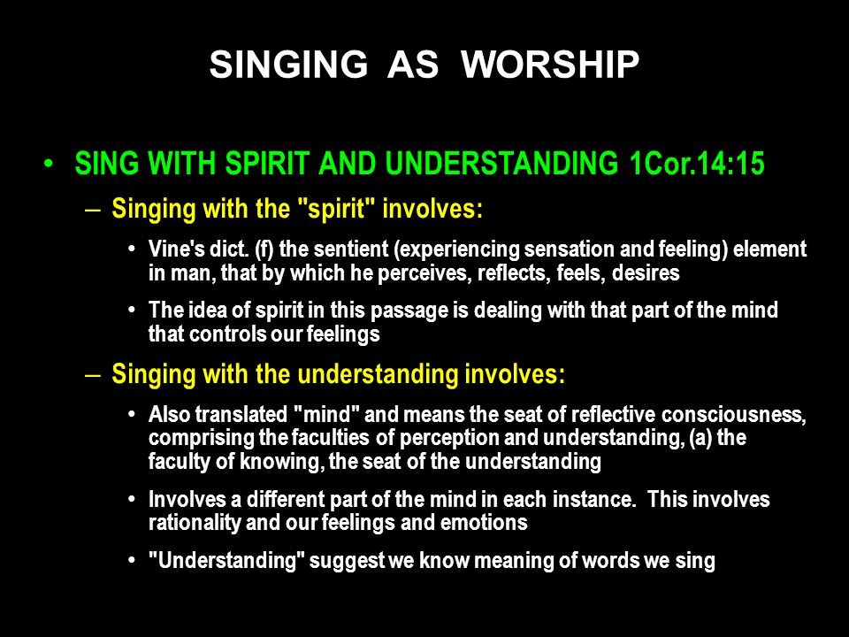 SING WITH SPIRIT AND UNDERSTANDING 1Cor.14:15 – Singing with the