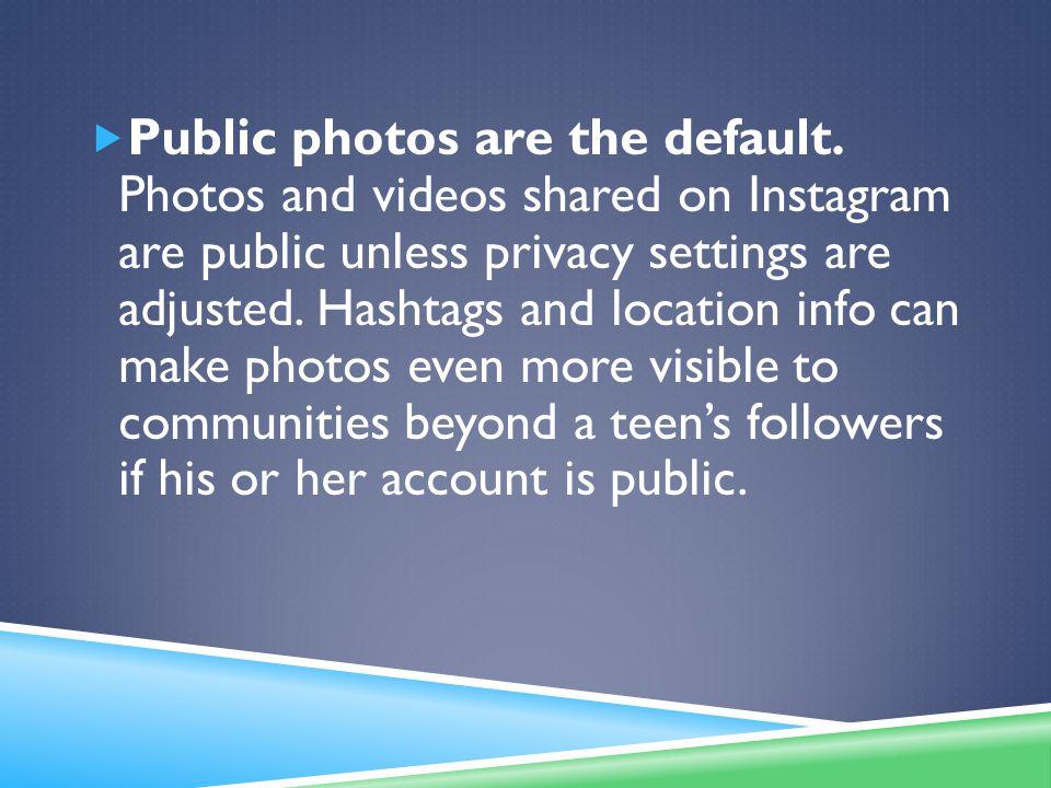  Public photos are the default.
