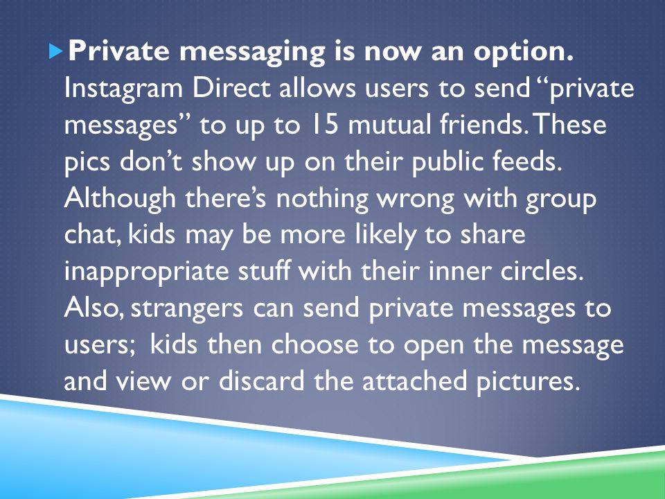  Private messaging is now an option.