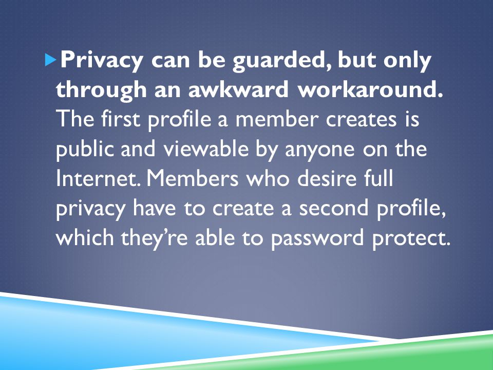  Privacy can be guarded, but only through an awkward workaround.