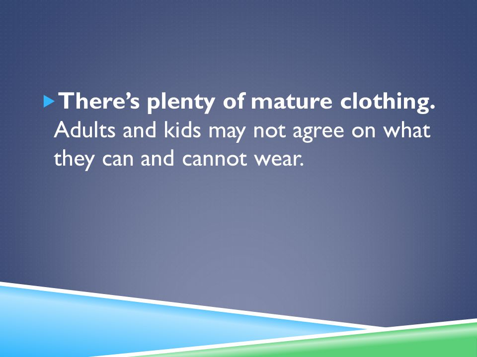  There's plenty of mature clothing.