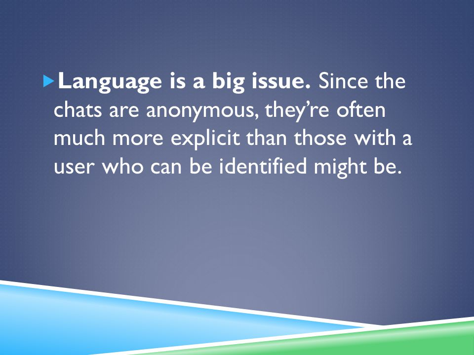  Language is a big issue.
