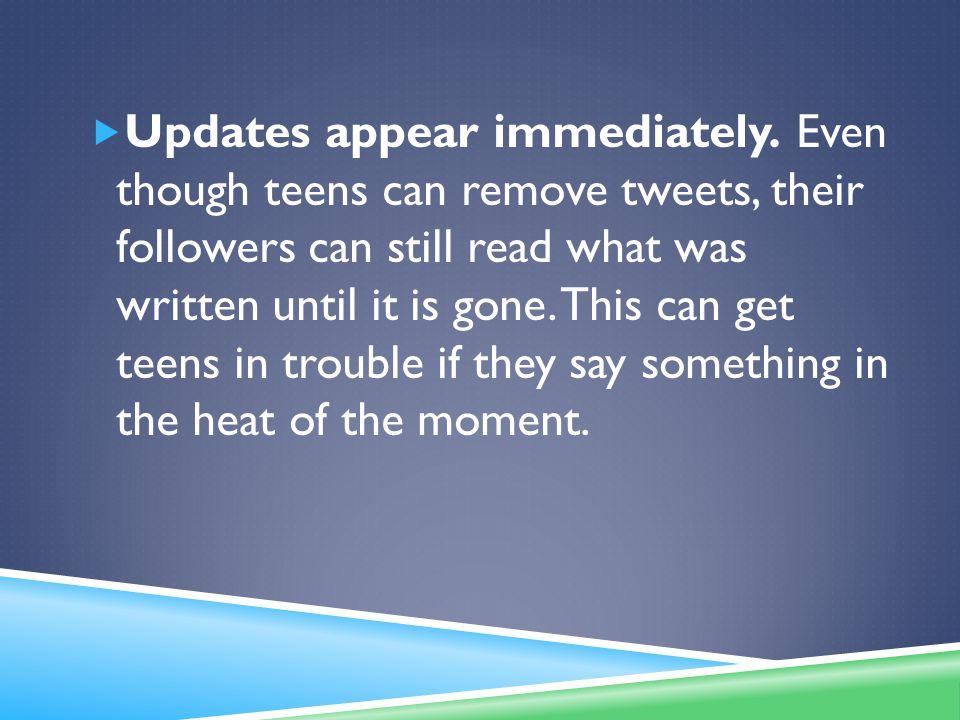  Updates appear immediately.