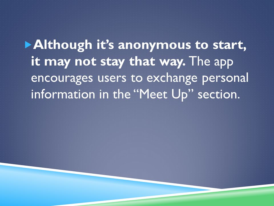 Although it's anonymous to start, it may not stay that way.