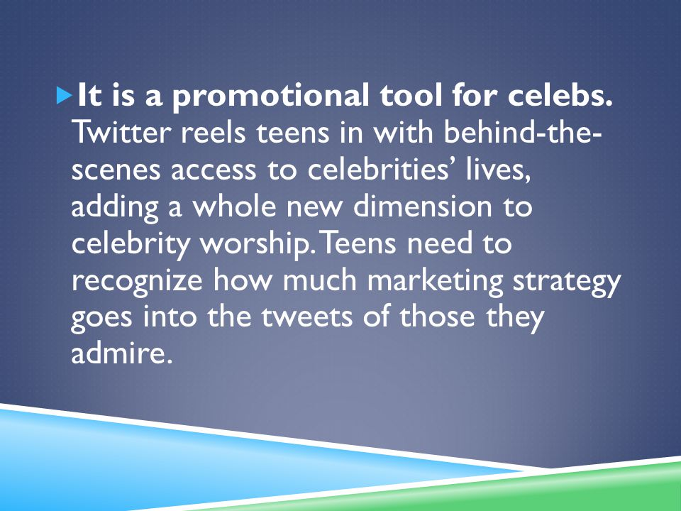  It is a promotional tool for celebs.