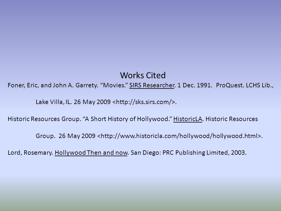 Works Cited Foner, Eric, and John A. Garrety. Movies. SIRS Researcher.