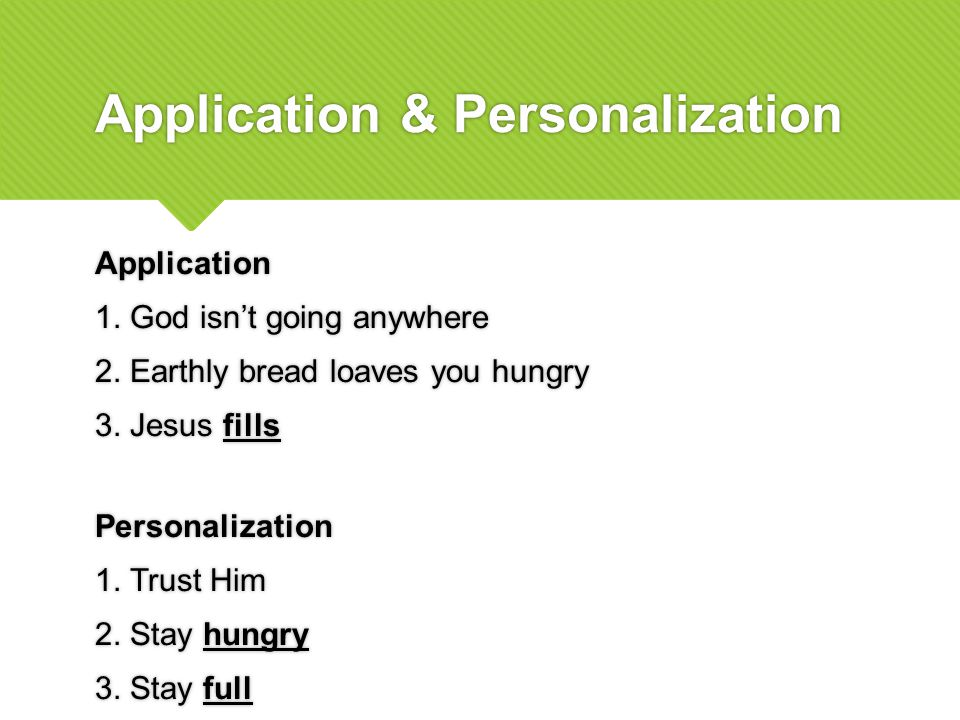 Application & Personalization Application 1. God isn't going anywhere 2.