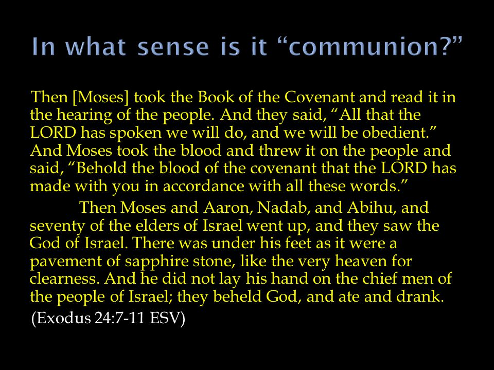  Jesus' words: This is my blood of the Covenant. From Exodus 24:8  Seals the Covenant  A Meal with God