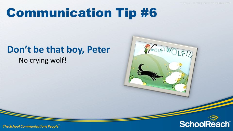 Don't be that boy, Peter No crying wolf! Communication Tip #6