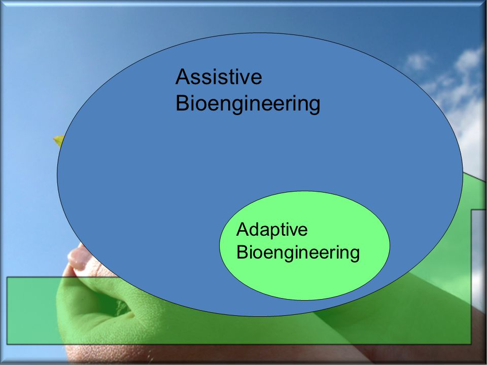 Assistive Bioengineering Adaptive Bioengineering