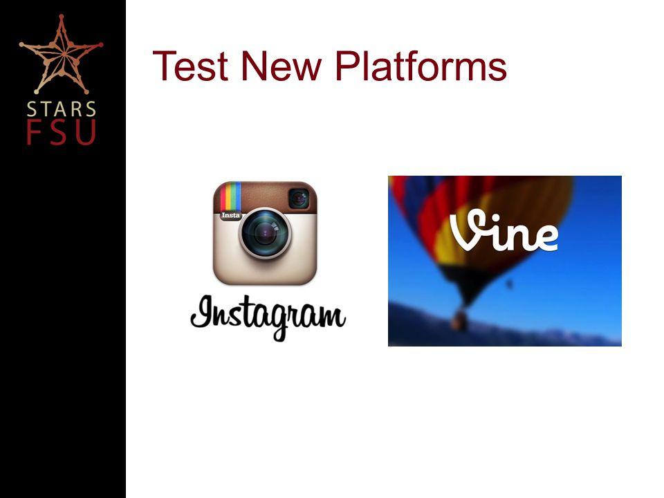 Test New Platforms