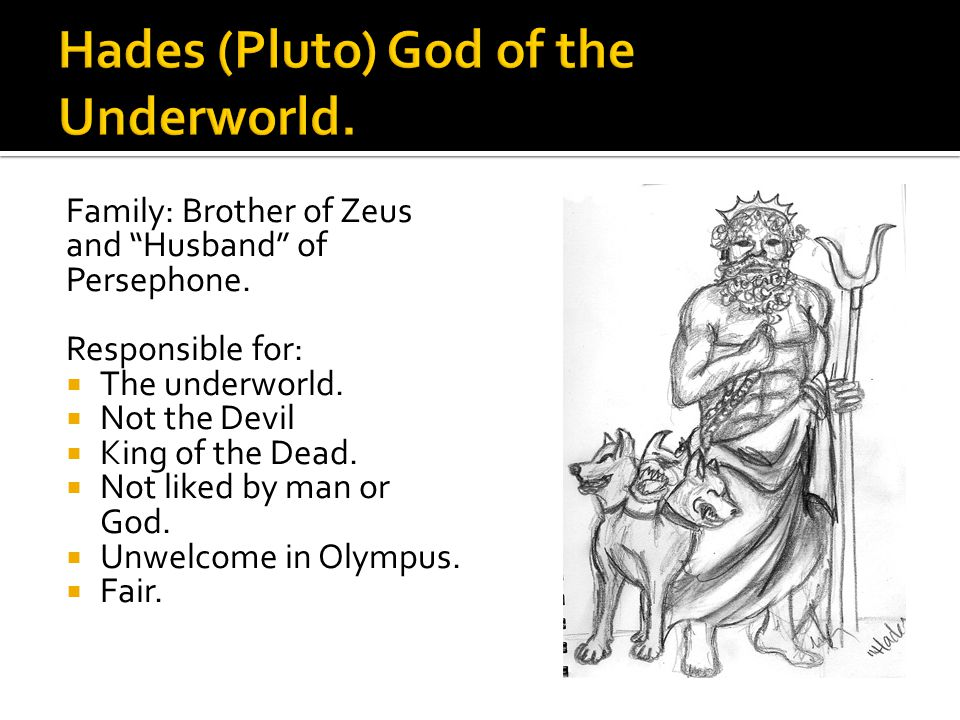 Family: Brother of Zeus and Husband of Persephone.