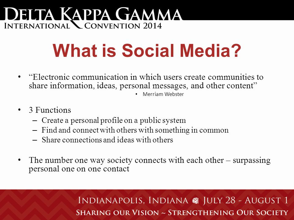 """What is Social Media? """"Electronic communication in which users create communities to share information, ideas, personal messages, and other content"""" M"""