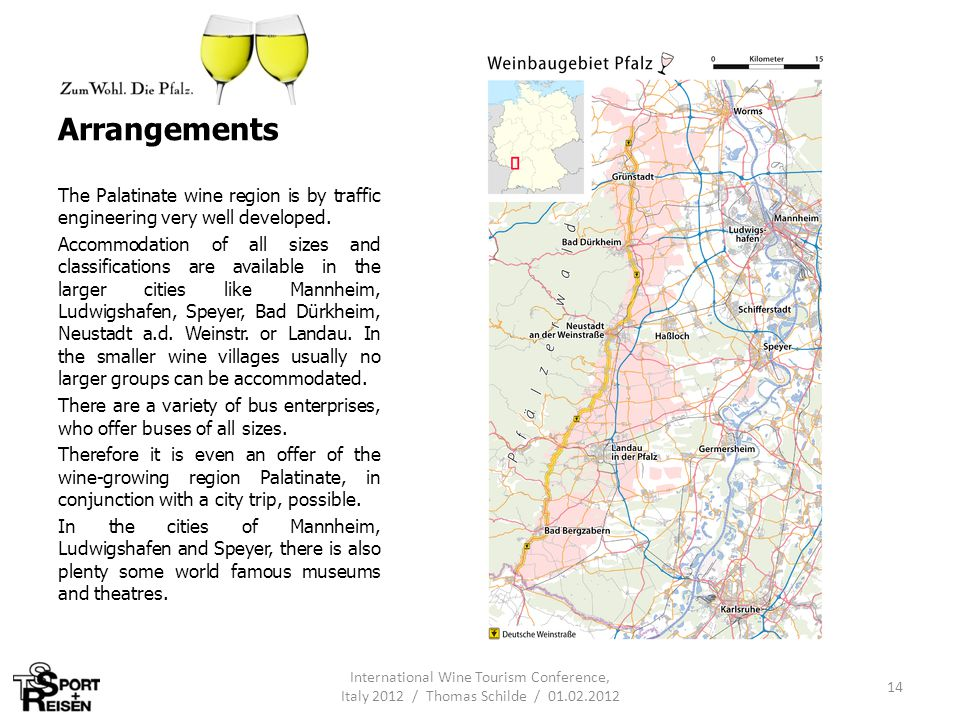 Arrangements The Palatinate wine region is by traffic engineering very well developed. Accommodation of all sizes and classifications are available in