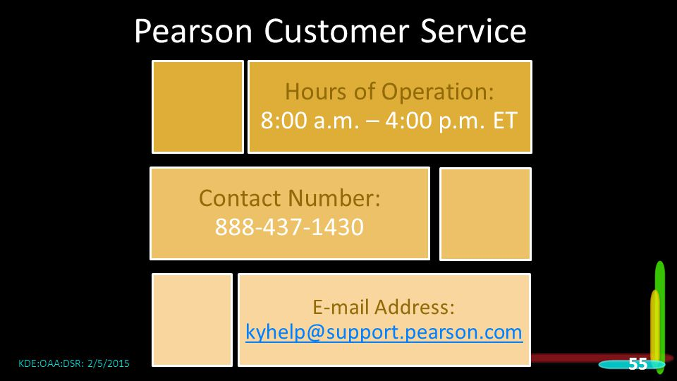 Pearson Customer Service Hours of Operation: 8:00 a.m.