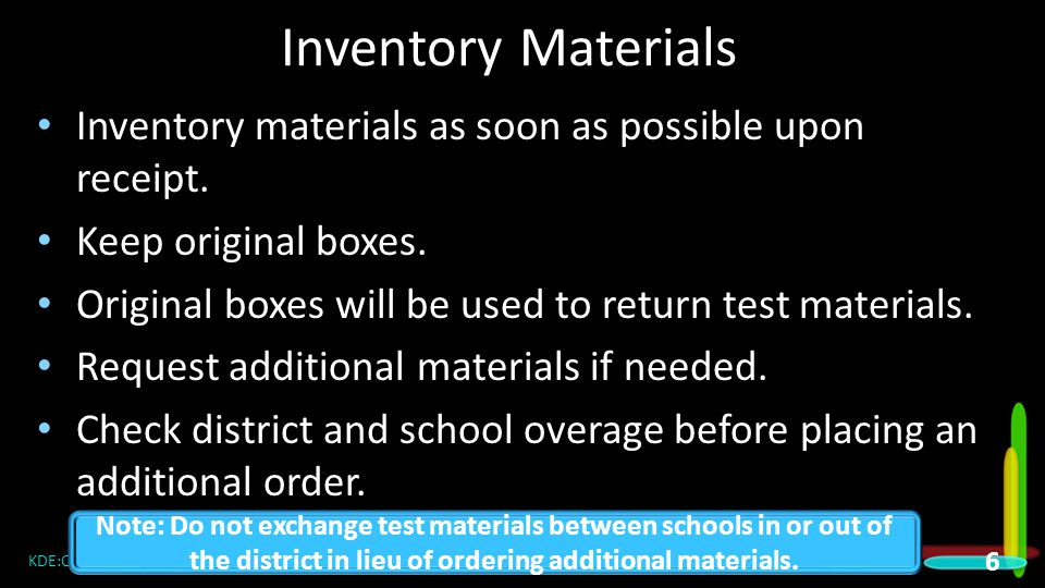 Inventory Materials Inventory materials as soon as possible upon receipt.