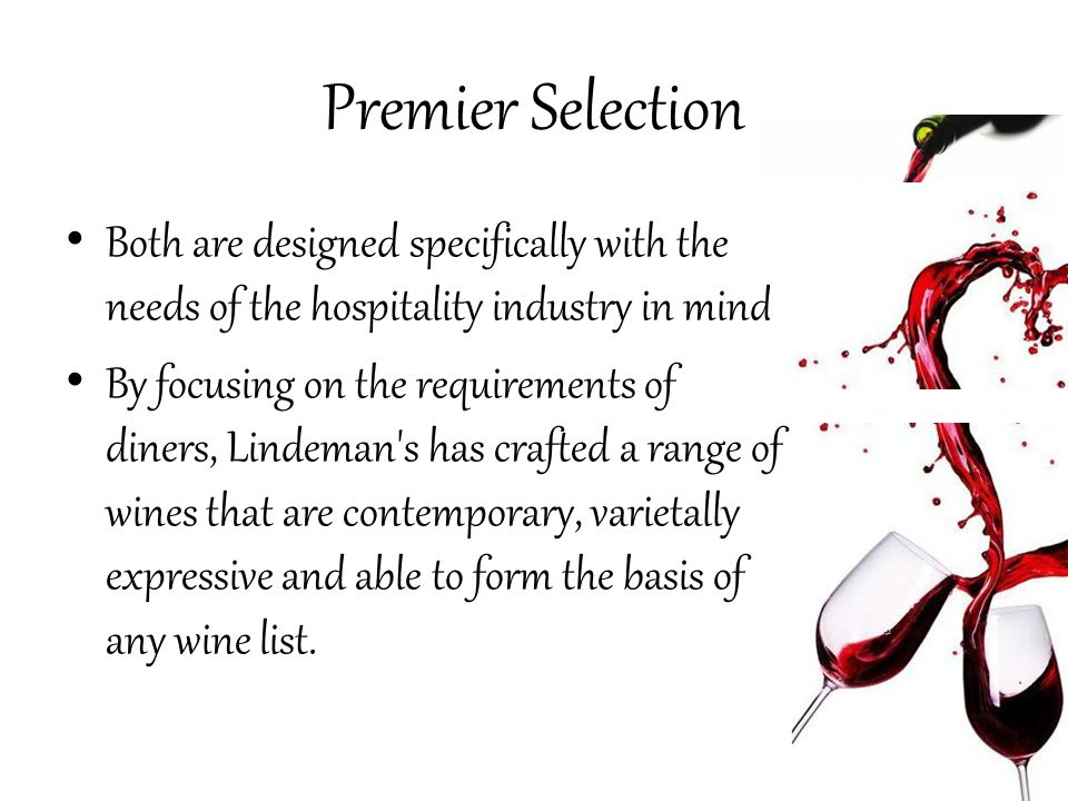 Premier Selection Both are designed specifically with the needs of the hospitality industry in mind.