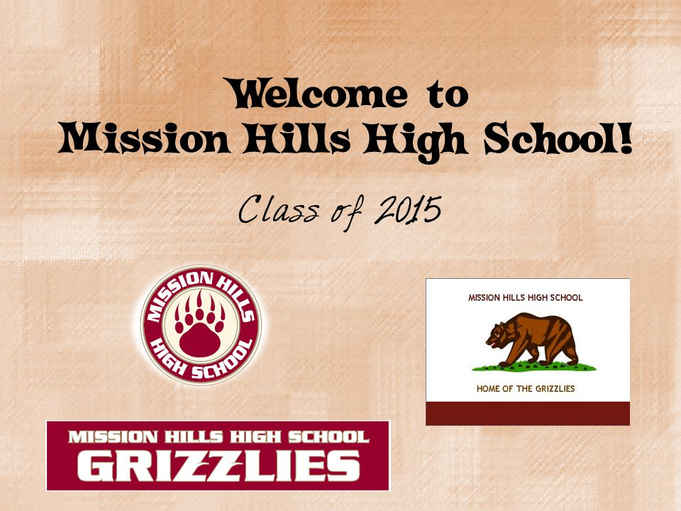 Welcome to Mission Hills High School! Class of 2015