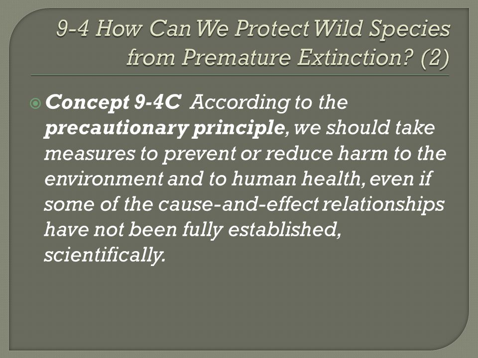  Concept 9-4C According to the precautionary principle, we should take measures to prevent or reduce harm to the environment and to human health, eve
