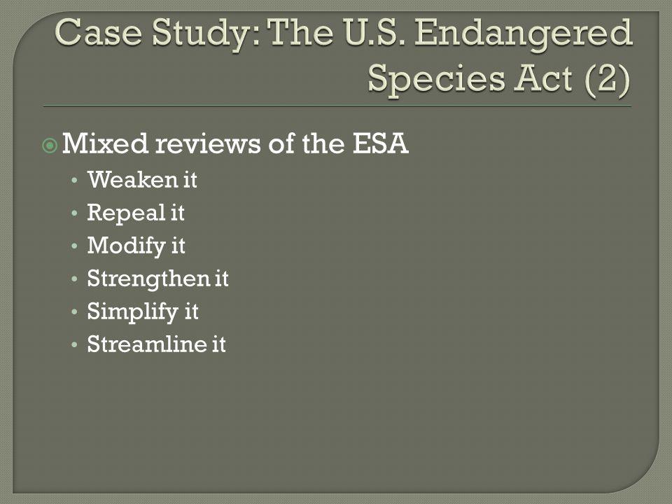 Mixed reviews of the ESA Weaken it Repeal it Modify it Strengthen it Simplify it Streamline it