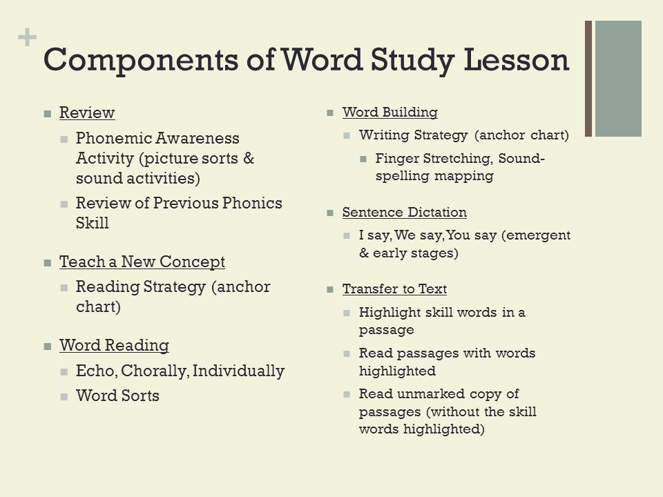 + Components of Word Study Lesson Review Phonemic Awareness Activity (picture sorts & sound activities) Review of Previous Phonics Skill Teach a New C