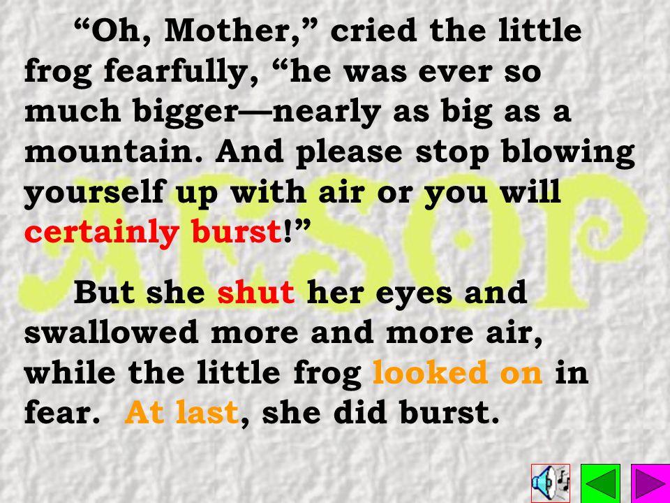 Rubbish! said the mother.