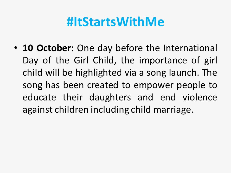#ItStartsWithMe 10 October: One day before the International Day of the Girl Child, the importance of girl child will be highlighted via a song launch.
