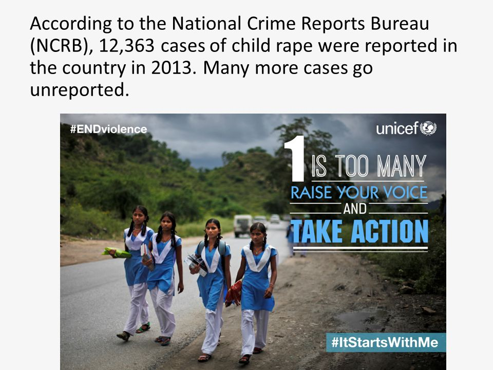 According to the National Crime Reports Bureau (NCRB), 12,363 cases of child rape were reported in the country in 2013.