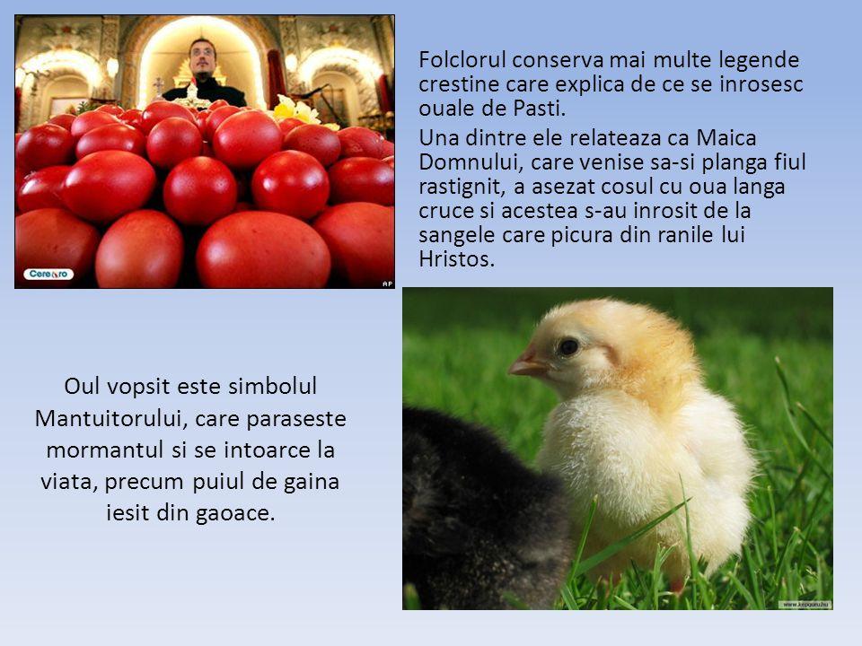 Folclorul conserva mai multe legende crestine care explica de ce se inrosesc ouale de Pasti.