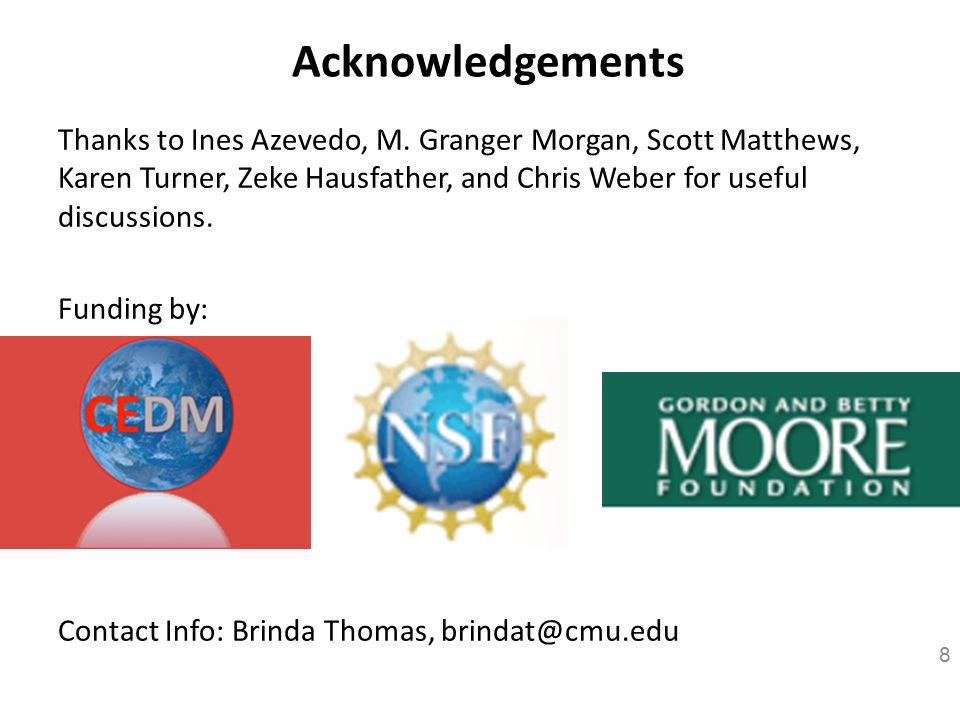 Thanks to Ines Azevedo, M. Granger Morgan, Scott Matthews, Karen Turner, Zeke Hausfather, and Chris Weber for useful discussions. Funding by: Contact