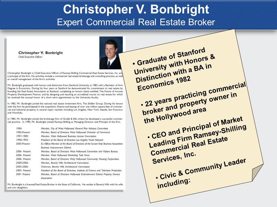 Christopher V. Bonbright Expert Commercial Real Estate Broker Graduate of Stanford University with Honors & Distinction with a BA in Economics 1982 22