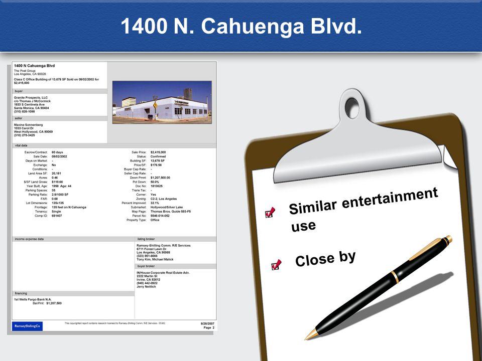 Similar entertainment use Close by 1400 N. Cahuenga Blvd.