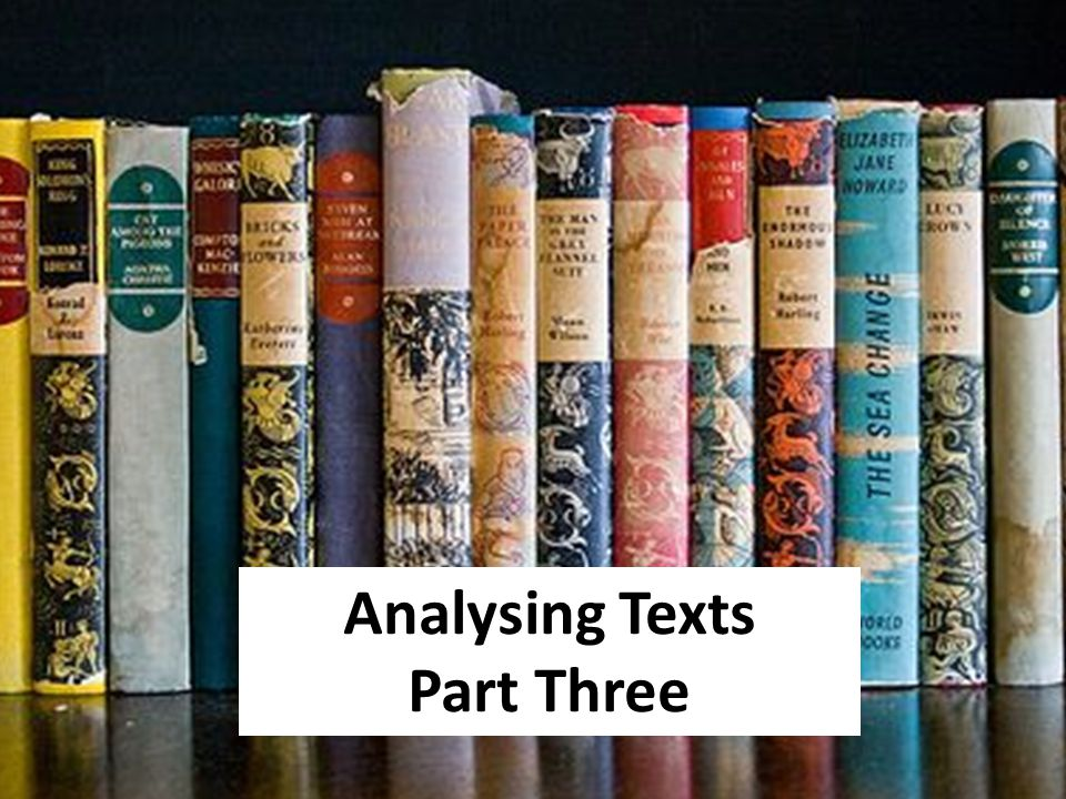 Analysing Texts Part Three
