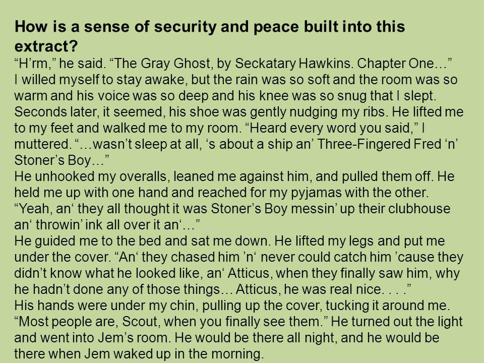 "How is a sense of security and peace built into this extract? ""H'rm,"" he said. ""The Gray Ghost, by Seckatary Hawkins. Chapter One…"" I willed myself to"
