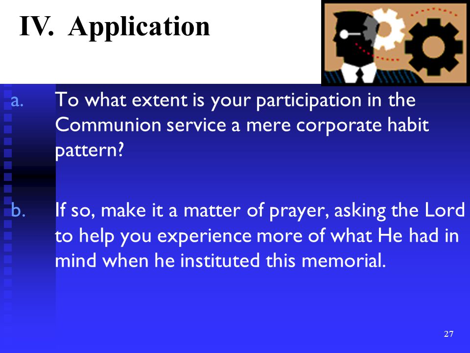 a.To what extent is your participation in the Communion service a mere corporate habit pattern.