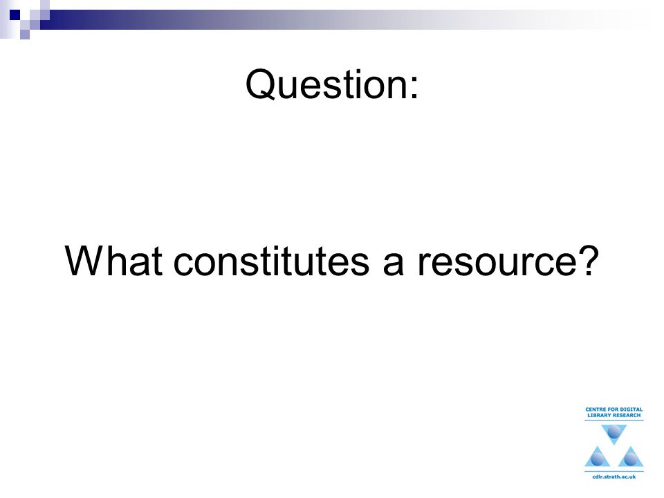 Question: What constitutes a resource