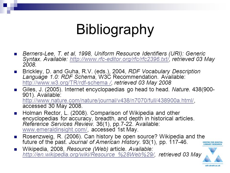 Bibliography Berners-Lee, T. et al, 1998, Uniform Resource Identifiers (URI): Generic Syntax.
