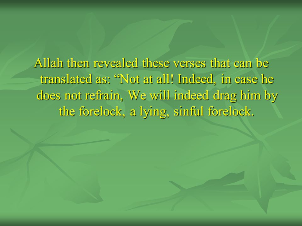 Allah then revealed these verses that can be translated as: Not at all.