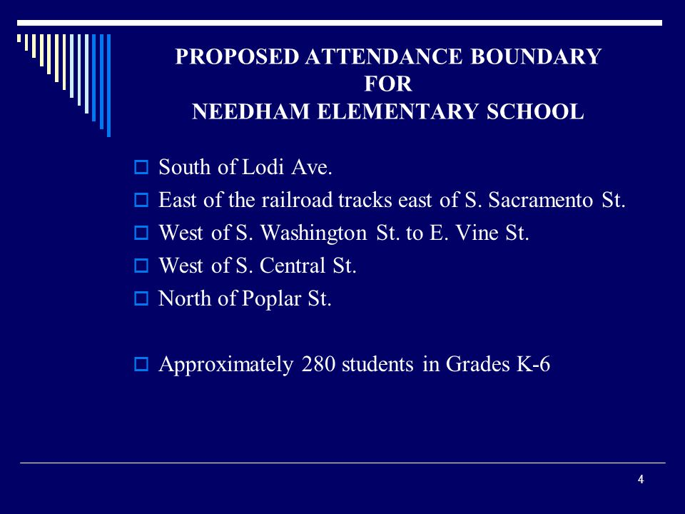4 PROPOSED ATTENDANCE BOUNDARY FOR NEEDHAM ELEMENTARY SCHOOL  South of Lodi Ave.