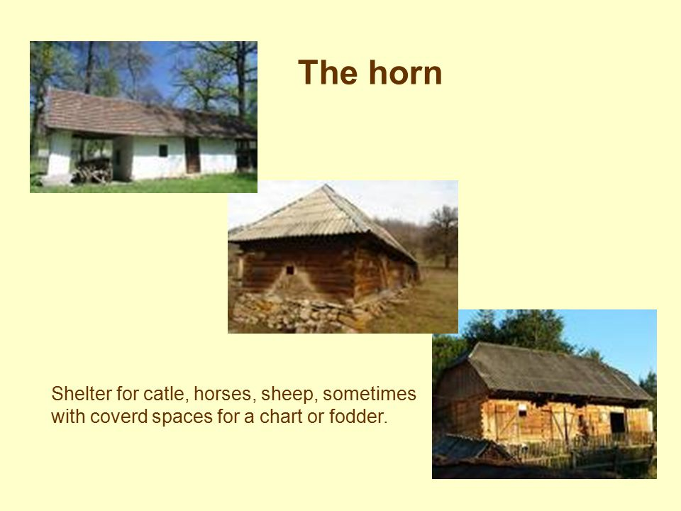 The horn Shelter for catle, horses, sheep, sometimes with coverd spaces for a chart or fodder.