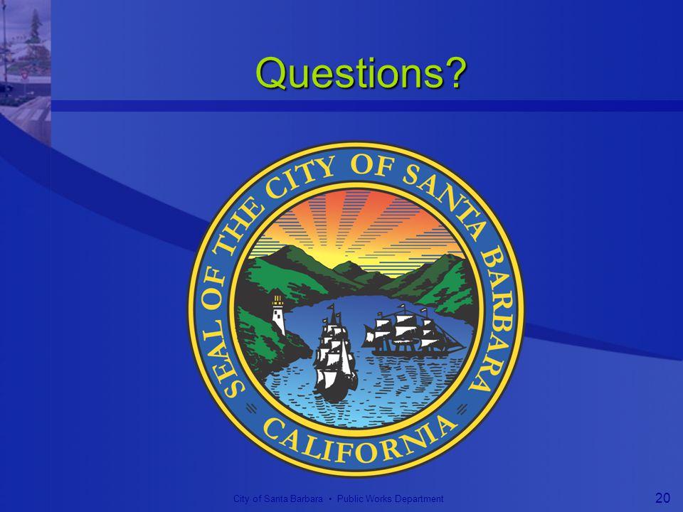 City of Santa Barbara Public Works Department 20 Questions
