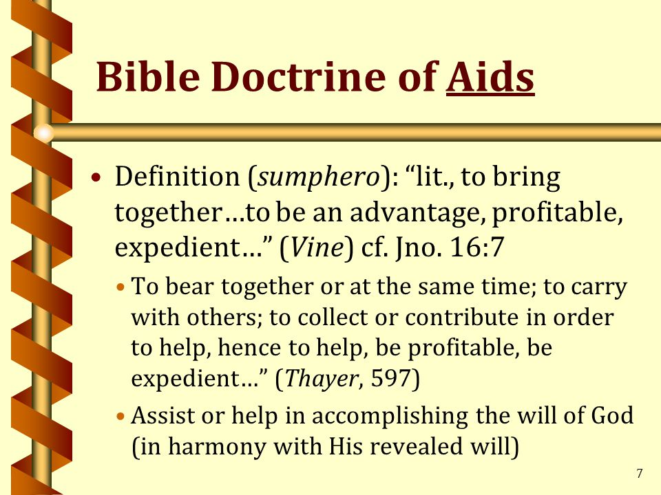 Bible Doctrine of Aids Definition (sumphero): lit., to bring together…to be an advantage, profitable, expedient… (Vine) cf.
